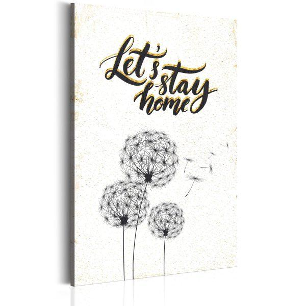 Canvas Tavla - My Home: Let's stay home - 80x120
